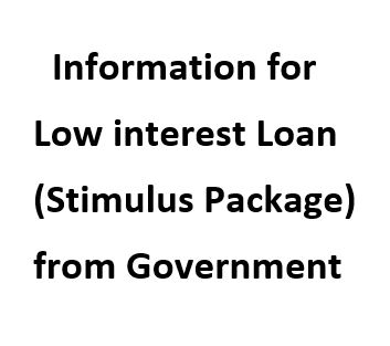 Information for Low interest Loan (Stimulus Package) from Government